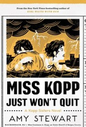 Miss Kopp Just Won't Quit (Kopp Sisters, #4)