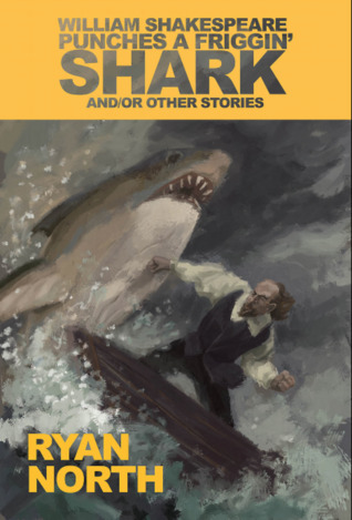 William Shakespeare Punches a Friggin' Shark And/Or Other Stories