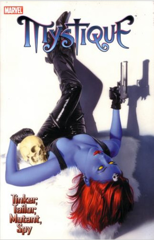 Mystique, Vol. 2: Tinker, Tailor, Mutant, Spy