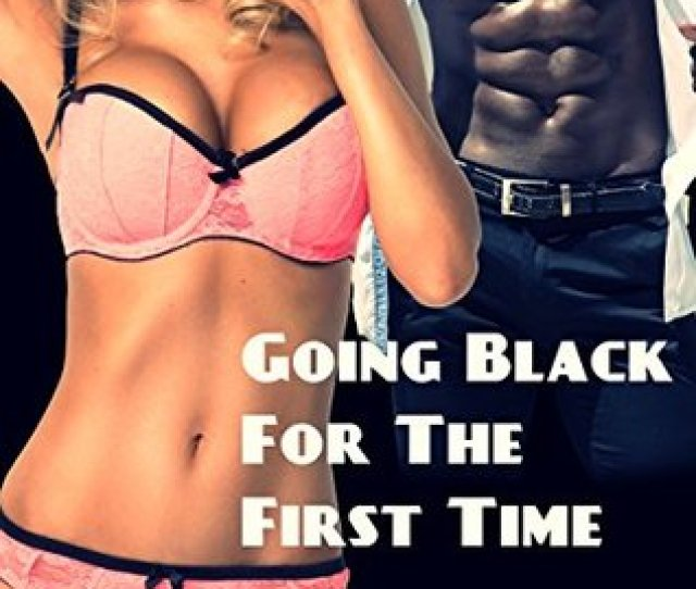 Going Black For The First Time Interracial Cuckhold Hotwife Humiliation First Time