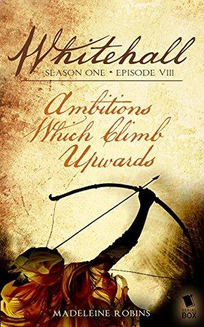 Ambitions Which Climb Upwards (Whitehall Season 1)