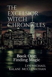 Finding Magic (The Excelsior Witch Chronicles, #1) Pdf Book