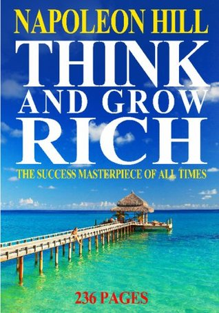 Think And Grow Rich: The Success Masterpiece Of All Times, 236 Pages (2009 Edition)