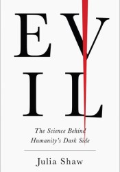 Evil: The Science Behind Humanity's Dark Side Pdf Book
