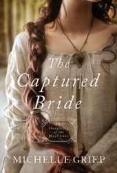The Captured Bride (Daughters of the Mayflower #3) Book