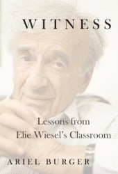 Witness: Lessons from Elie Wiesel's Classroom Pdf Book