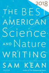 The Best American Science and Nature Writing 2018 Pdf Book