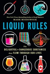 Liquid Rules: The Delightful and Dangerous Substances That Flow Through Our Lives Pdf Book
