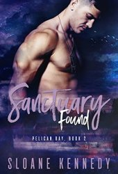 Sanctuary Found (Pelican Bay, #2) Pdf Book