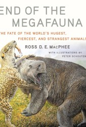 End of the Megafauna: The Fate of the World's Hugest, Fiercest, and Strangest Animals Pdf Book