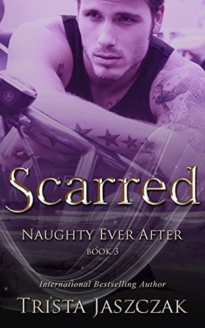 Scarred (Naughty Ever After #3)