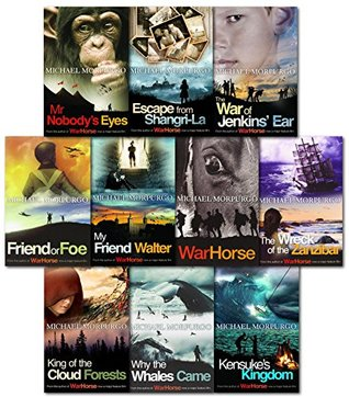 Michael Morpurgo Collection 10 Books Set - Why The Whales Came, Escape From Shangri-La, The Wreck of the Zanzibar, Kings of Cloud Forests, Mr Nobody's Eyes, The War of Jenkins' Ear, Kensuke's Kingdom, Friend or Foe, My Friend Walter, War Horse