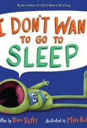 I Don't Want to Go to Sleep Pdf Book