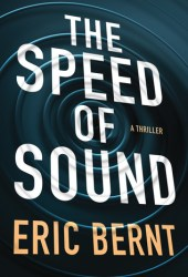The Speed of Sound (Speed of Sound Thrillers #1) Book