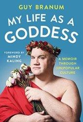 My Life as a Goddess: A Memoir through (Un) Popular Culture Pdf Book