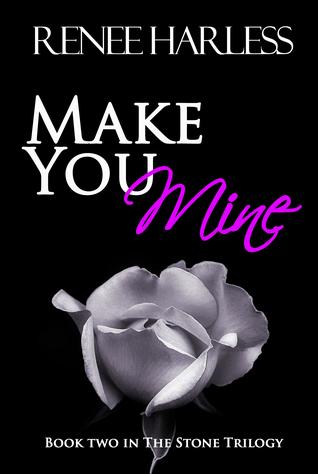Make You Mine (The Stone Trilogy, #2)