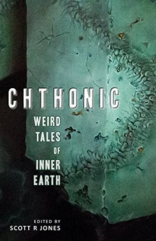 Chthonic: Weird Tales of Inner Earth