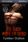 I'll Sleep When I'm Dead (Suncoast Society, #70)