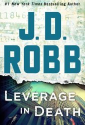 Leverage in Death (In Death, #47) Book Pdf