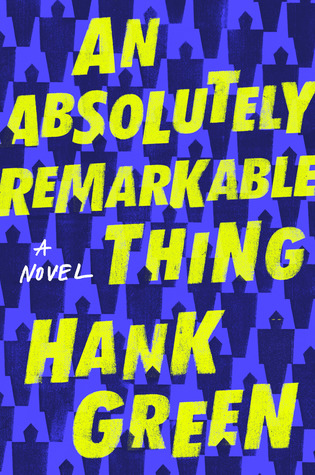 An Absolutely Remarkable Thing (An Absolutely Remarkable Thing, #1)