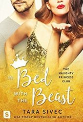 In Bed with the Beast (The Naughty Princess Club, #2) Book