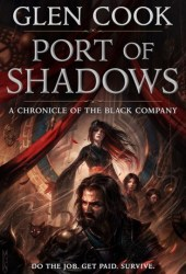 Port of Shadows (The Chronicles of the Black Company, #1.5) Pdf Book