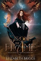 Stroke The Flame (Her Elemental Dragons, #1) Pdf Book