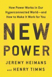 New Power: How Power Works in Our Hyperconnected World—and How to Make It Work for You Book Pdf