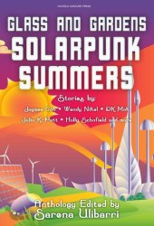 Glass and Gardens: Solarpunk Summers Book