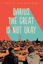 Darius the Great Is Not Okay Pdf Book