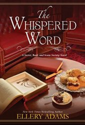 The Whispered Word (Secret, Book, & Scone Society, #2) Pdf Book