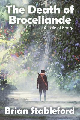 The Death of Broceliande: A Tale of Faery