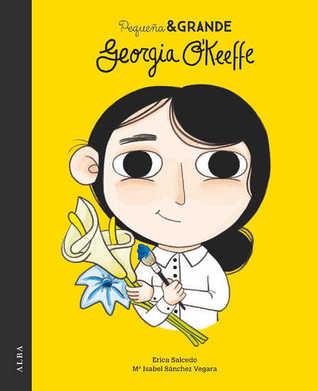 Georgia O'Keeffe (Pequeña & Grande, #12)