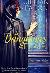 A Dangerous Affair (Bow Street Brides, # 3)
