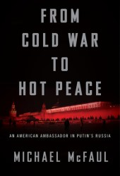 From Cold War to Hot Peace: The Inside Story of Russia and America Book