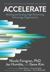 Accelerate: Building and Scaling High-Performing Technology Organizations Pdf Book