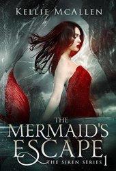 The Mermaid's Escape (The Siren, #1) Book
