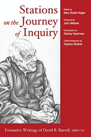 Stations on the Journey of Inquiry: Formative Writings of David B. Burrell, 1962–72