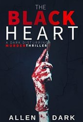 The Black Heart: A Dark Disturbing Cannibalistic Murder Thriller (Nepolai A Noir Murder Series)
