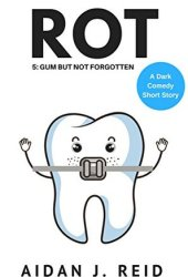 Gum but not Forgotten (The Rot Collection #5) Pdf Book