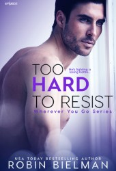 Too Hard to Resist (Wherever You Go, #3) Pdf Book