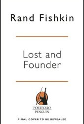 Lost and Founder: A Painfully Honest Field Guide to the Startup World Pdf Book