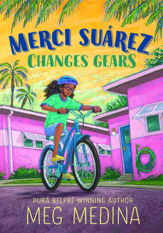 """Merci Suárez Changes Gears,"" written by Meg Medina"