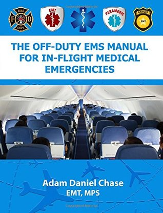 The Off-Duty EMS Manual for In-Flight Medical Emergencies