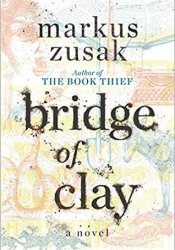 Bridge of Clay Book by Markus Zusak