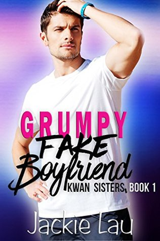 Review Post : Grumpy Fake Boyfriend by Jackie Lau (4 Stars)