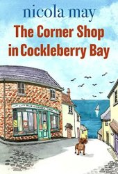 The Corner Shop in Cockleberry Bay Pdf Book