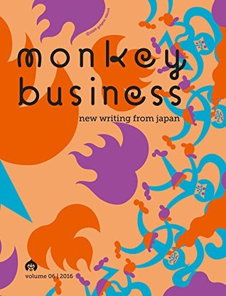 Monkey Business: New Writing from Japan Volume 6