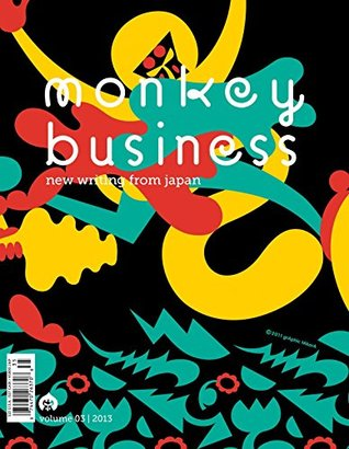 Monkey Business: New Writing from Japan Volume 3