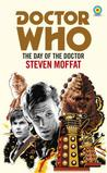 Doctor Who: The Day of the Doctor by Steven Moffat